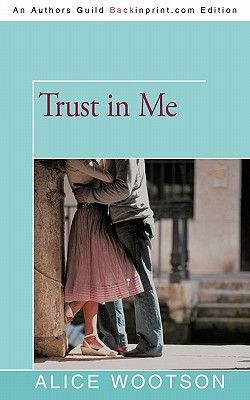 Click for more detail about Trust in Me by Alice Wootson