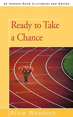 Click for more detail about Ready to Take a Chance by Alice Wootson