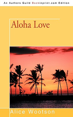 Click for more detail about Aloha Love by Alice Wootson