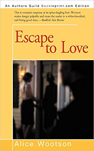 Click for more detail about Escape to Love by Alice Wootson