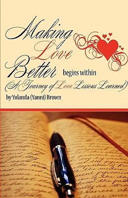 Click for more detail about Making Love Better Begins Within by Yolanda Brown