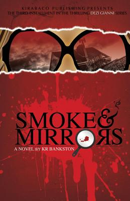 Click for more detail about Smoke & Mirrors by KR Bankston