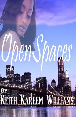 Click for more detail about Open Spaces by Keith Kareem Williams