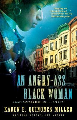 Click for more detail about An Angry-Ass Black Woman by Karen E. Quinones Miller