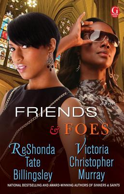 Click for more detail about Friends & Foes by ReShonda Tate Billingsley and Victoria Christopher Murray