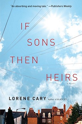Click for more detail about If Sons, Then Heirs: A Novel by Lorene Cary