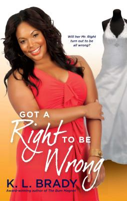 Click for more detail about Got a Right to Be Wrong by K. L. Brady