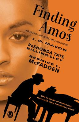 Click for more detail about Finding Amos by J.D. Mason, ReShonda Tate Billingsley and Bernice L. McFadden
