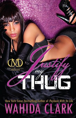 Book cover of Justify My Thug by Wahida Clark