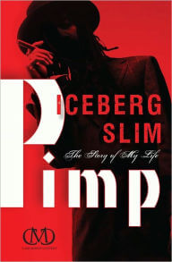 Click for more detail about Pimp: The Story of My Life by Iceberg Slim