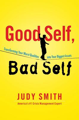 Click for more detail about Good Self, Bad Self: Transforming Your Worst Qualities Into Your Biggest Assets by Judy Smith