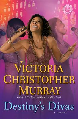 Click for more detail about Destiny's Divas: A Novel by Victoria Christopher Murray