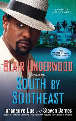 Click for more detail about South by Southeast: A Tennyson Hardwick Novel (Tennyson Hardwick Novels (Paperback)) by Blair Underwood, Tananarive Due, and Steven Barnes