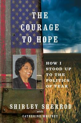 Click for a larger image of The Courage To Hope: How I Stood Up To The Politics Of Fear
