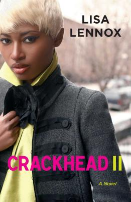 Click for more detail about Crackhead II: A Novel by Lisa Lennox