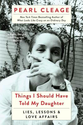 Click for more detail about Things I Should Have Told My Daughter by Pearl Cleage