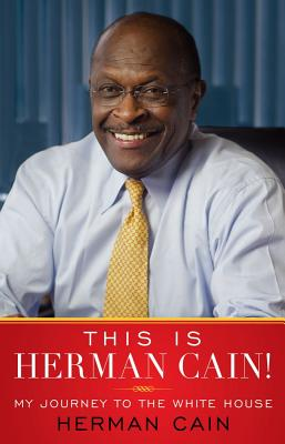 Click for a larger image of This Is Herman Cain!: My Journey To The White House