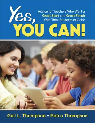Click to go to detail page for Yes, You Can!: Advice for Teachers Who Want a Great Start and a Great Finish With Their Students of Color