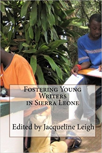 Click for more detail about Fostering Young Writers in Sierra Leone by Jacqueline Leigh