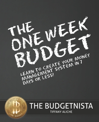 Book Cover The One Week Budget: Learn to Create Your Money Management System in 7 Days or Less! by Tiffany Aliche