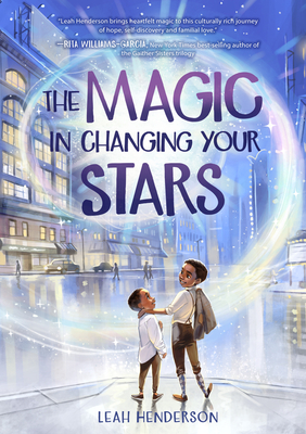 Click for more detail about The Magic in Changing Your Stars by Leah Henderson