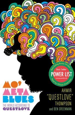 Click for more detail about Mo' Meta Blues: The World According to Questlove by Ahmir