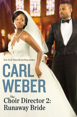 Click for more detail about The Choir Director 2: Runaway Bride by Carl Weber