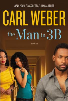 Book cover of The Man In 3B by Carl Weber