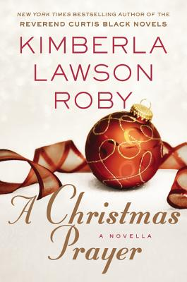 Click for more detail about A Christmas Prayer by Kimberla Lawson Roby