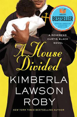 Click for more detail about A House Divided (Reverend Curtis Black #10) by Kimberla Lawson Roby
