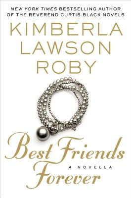 Click for more detail about Best Friends Forever by Kimberla Lawson Roby