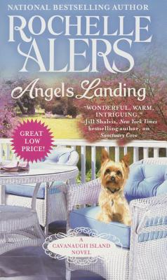 Click for more detail about Angels Landing (A Cavanaugh Island Novel) by Rochelle Alers