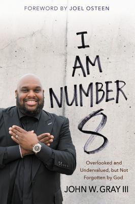 Click for a larger image of I Am Number 8: Overlooked and Undervalued, but Not Forgotten by God