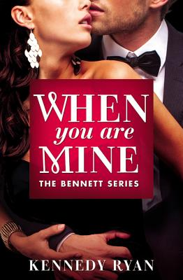 Click for more detail about When You Are Mine by Kennedy Ryan