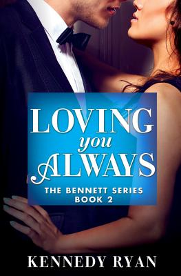 Click for more detail about Loving You Always by Kennedy Ryan