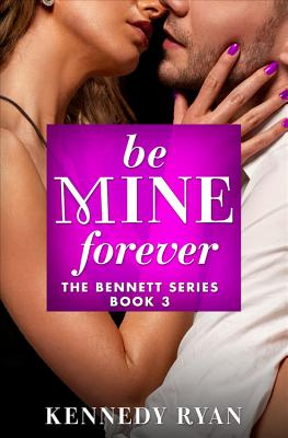 Click for more detail about Be Mine Forever by Kennedy Ryan