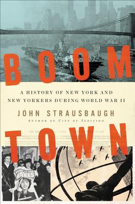 Click for more detail about Victory City: A History of New York and New Yorkers during World War II by John Strausbaugh