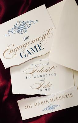 "Click for more detail about The Engagement Game: Why I Said ""I Don't"" to Marriage and ""I Do"" to Me by Joi-Marie McKenzie"