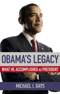 Click for more detail about Obama's Legacy: What He Accomplished as President by Michael I. Days