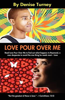 Click for more detail about Love Pour Over Me by Denise Turney