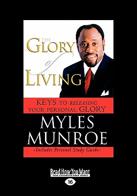 Click for more detail about The Glory of Living by Myles Munroe
