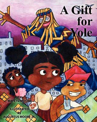 Click for more detail about A Gift for Yole by Wayétu Moore