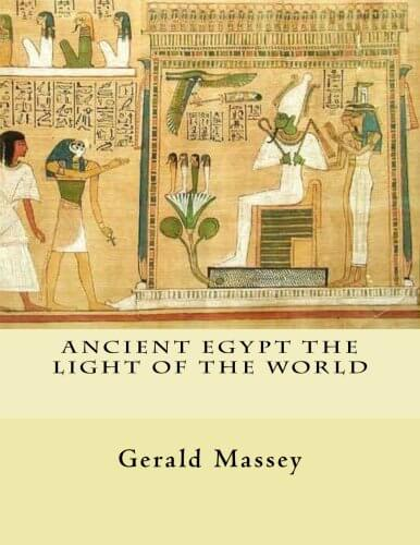 Click for more detail about Ancient Egypt The Light of the World: Vol. 1 and 2 by Gerald Massey
