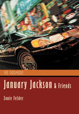 Click for more detail about January Jackson And Friends: The Premiere by Zonie Felder