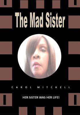 Click for more detail about The Mad Sister by Carol Denise Mitchell