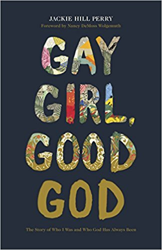 Click for more detail about Gay Girl, Good God: The Story of Who I Was, and Who God Has Always Been by Jackie Hill Perry
