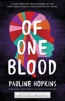 Click for more detail about Of One Blood by Pauline Hopkins