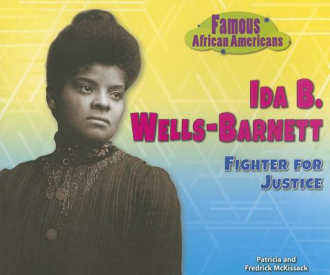 Click for more detail about Ida B. Wells-Barnett: Fighter for Justice by Patricia C. Mckissack