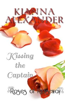 Click for more detail about Kissing The Captain by Kianna Alexander