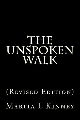 Click for more detail about The Unspoken Walk: (Revised Edition) by Marita Kinney